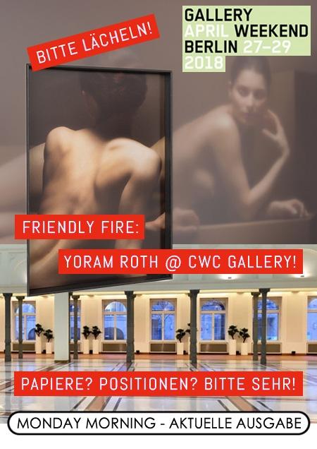 Gallery Weekend 2018: Bitte lächeln! / Friendly Fire: Yoram Roth @ CWC Gallery! / Papiere? Positionen? Bitte sehr!